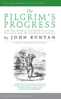 The Pilgrim's Progress: From This World to That Which Is to Come - John Bunyan