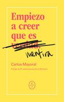 Empiezo a creer que es mentira - Carlos Mayoral Pérez