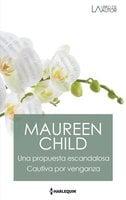 Una propuesta escandalosa - Cautiva por venganza - Maureen Child