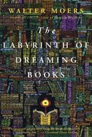 Labyrinth of Dreaming Books: A Novel - Walter Moers