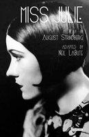 Miss Julie - August Strindberg, Neil LaBute