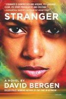 Stranger: A Novel - David Bergen
