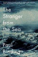 The Stranger from the Sea: A Novel - Paul Binding