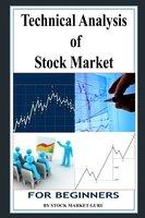 Technical Analysis of Stock Market for Beginners - Stock Market Guru