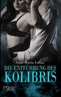 Die Entführung des Kolibris - Sara-Maria Lukas