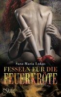 Fesseln für die Feuerkröte - Sara-Maria Lukas