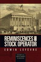 Reminiscences of a Stock Operator (Original Classic Edition) - Edwin Lefevre