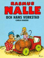 Rasmus Nalle och hans verkstad - Carla Og Vilhelm Hansen