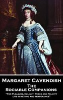 The Sociable Companions - Margaret Cavendish