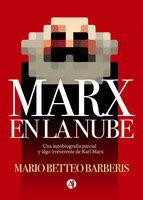 Marx en la nube - Mario Betteo Barberis