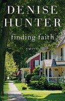Finding Faith: A Novel - Denise Hunter