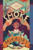 Smoke and Mirrors - K. D. Halbrook