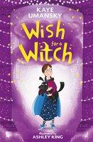 Wish for a Witch - Kaye Umansky