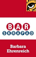 Barskrapad : Konsten att hanka sig fram - Barbara Ehrenreich