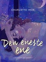 Den eneste ene - Charlotte Inuk