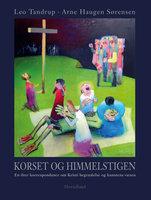 Korset og himmelstigen - Leo Tandrup, Arne haugen Sørensen