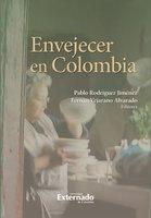 Envejecer en Colombia - Pablo Rodríguez Jiménez, Fernán Vejarano Alvarado