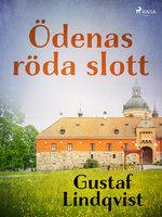 Ödenas röda slott - Gustaf Lindqvist