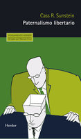 Paternalismo libertario - Cass R. Sunstein