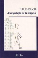 Antropología de la religión - Lluís Duch Álvarez