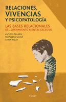 Relaciones, vivencias y psicopatología - Francesc Sáinz Bermejo, Antoni Talarn, Anna Rigat Cererols