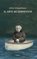 El arte de sobrevivir - Arthur Schopenhauer
