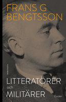 Litteratörer och militärer - Frans G. Bengtsson