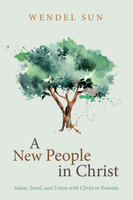 A New People in Christ - Wendel Sun