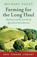 Farming for the Long Haul - Michael Foley
