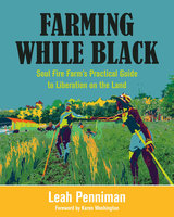 Farming While Black - Leah Penniman