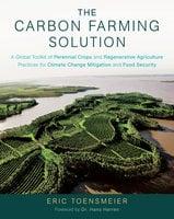 The Carbon Farming Solution - Eric Toensmeier