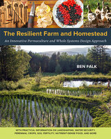 The Resilient Farm and Homestead - Ben Falk