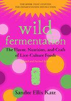 Wild Fermentation - Sandor Ellix Katz