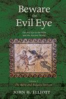 Beware the Evil Eye Volume 3 - John H. Elliott
