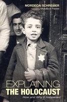 Explaining the Holocaust - Mordecai Schreiber
