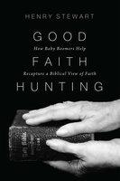 Good Faith Hunting - Henry Stewart