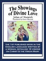 The Showings of Divine Love - Julian of Norwich