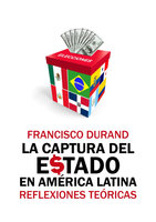 La captura del Estado en América Latina - Francisco Durand