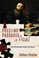 Puzzling Passages in Paul - Anthony C. Thiselton