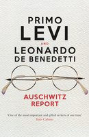 Auschwitz Report - Primo Levi, Leonardo De Benedetti