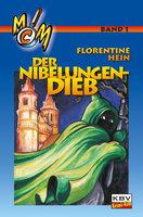 M&M plus Vitamin C - Band 1: Der Nibelungendieb - Florentine Hein