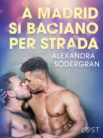 A Madrid si baciano per strada - Breve racconto erotico - Alexandra Södergran