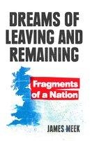 Dreams of Leaving and Remaining - James Meek