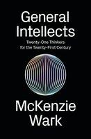 General Intellects - McKenzie Wark