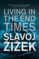 Living in the End Times - Slavoj Žižek