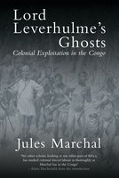 Lord Leverhulme's Ghosts - Jules Marchal