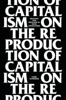 On the Reproduction of Capitalism - Louis Althusser