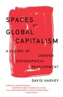 Spaces of Global Capitalism - David Harvey