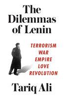 The Dilemmas of Lenin - Tariq Ali