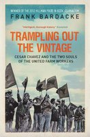 Trampling Out the Vintage - Frank Bardacke